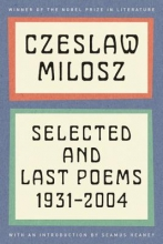 Milosz, Czeslaw Selected and Last Poems