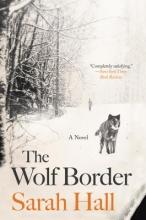 Hall, Sarah The Wolf Border