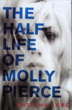 Leno, Katrina The Half Life of Molly Pierce