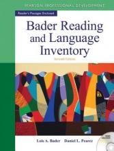 Bader, Lois A.,   Pearce, Daniel L. Bader Reading and Language Inventory