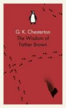 Chesterton, Gilbert Keith The Wisdom of Father Brown