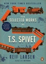 Larsen, Reif The Selected Works of T. S. Spivet