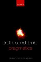 Recanati, Francois Truth-Conditional Pragmatics