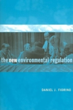 Fiorino, Daniel J. The New Environmental Regulation