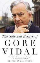 Vidal, Gore The Selected Essays of Gore Vidal