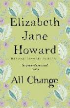 Elizabeth Jane Howard, All Change