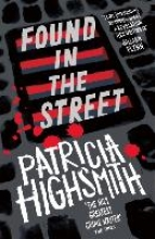 Highsmith, Patricia Found in the Street
