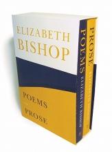 Bishop, Elizabeth Poems and Prose