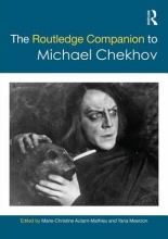 Autant-Mathieu, Marie-Christine,   Meerzon, Yana The Routledge Companion to Michael Chekhov