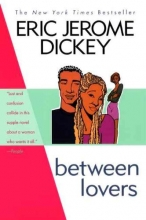 Dickey, Eric Jerome Between Lovers