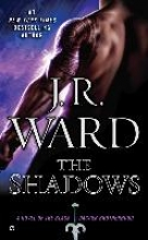 Ward, J. R. The Shadows