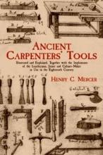 Mercer, Henry C. Ancient Carpenters` Tools