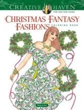 Ming-Ju Sun Creative Haven Christmas Fantasy Fashions Coloring Book