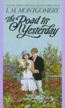 Montgomery, L. M. The Road to Yesterday