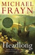 Frayn, Michael Headlong
