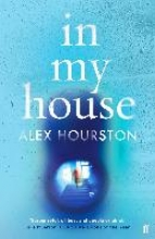 Hourston, Alex In My House