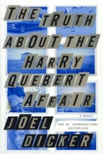 Dicker, Joel The Truth about the Harry Quebert Affair