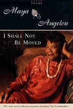 Angelou, Maya I Shall Not Be Moved