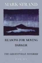 Strand, Mark Reasons for Moving, Darker & the Sargentville Not
