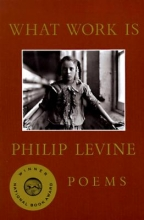 Philip Levine What Work is