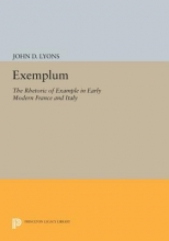 Lyons, John D. Exemplum - The Rhetoric of Example in Early Modern France and Italy
