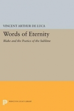 De Luca, Vincent Arthur Words of Eternity - Blake and the Poetics of the Sublime