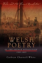 Cathryn A. Charnell-White Welsh Poetry of the French Revolution, 1789-1805