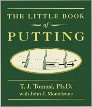 Tomasi, T. J. Little Book of Putting