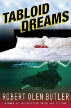 Butler, Robert Olen Tabloid Dreams