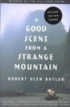 Butler, Robert Olen A Good Scent from a Strange Mountain
