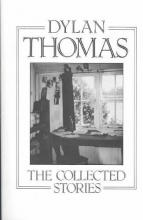 Thomas, Dylan The Collected Stories