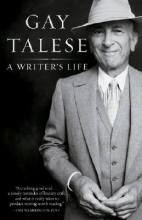 Talese, Gay A Writer`s Life