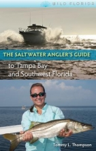 Thompson, Tommy L. The Saltwater Angler`s Guide to Tampa Bay and Southwest Florida