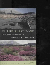 Charles Goodrich,   Kathleen Dean Moore,   Frederick J. (Oregon State University) Swanson In the Blast Zone