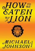 Johnson, Michael How to Be Eaten by a Lion