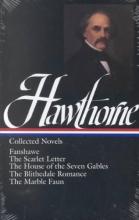 Hawthorne, Nathaniel Nathaniel Hawthorne Collected Novels