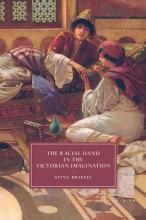 Briefel, Aviva Racial Hand in the Victorian Imagination