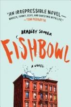 Somer, Bradley Fishbowl