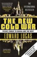 Edward Lucas The New Cold War