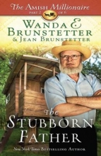 Brunstetter, Wanda E.,   Brunstetter, Jean The Stubborn Father