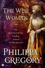 Gregory, Philippa The Wise Woman