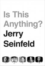 Jerry Seinfeld , Is This Anything?