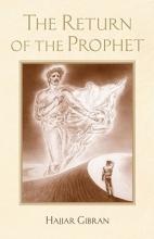 Gibran, Hajjar The Return of the Prophet