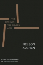 Algren, Nelson The Man with the Golden Arm (50th Anniversary Edition)