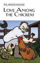 Wodehouse, P. G. Love Among the Chickens