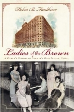 Faulkner, Debra B. Ladies of the Brown
