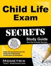 Child Life Exam Secrets Study Guide