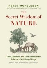 Wohlleben, Peter The Secret Wisdom of Nature