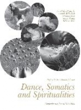 Williamson, Amanda Dance, Somatics and Spiritualities - Contemporary Sacred Narratives