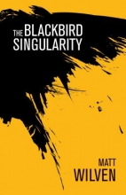 Wilven, Matt Blackbird Singularity